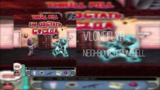 vloneflyr - Neighbours From Hell Thrill Pill - Как Достать Соседа ремейк бита