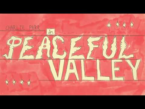 """Charlie Parr - """"Peaceful Valley"""" [Official Video]"""
