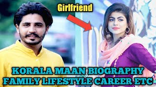 Korala maan biography | korala maan girlfriend | Family | marriage | lifestyle | career | lifestory