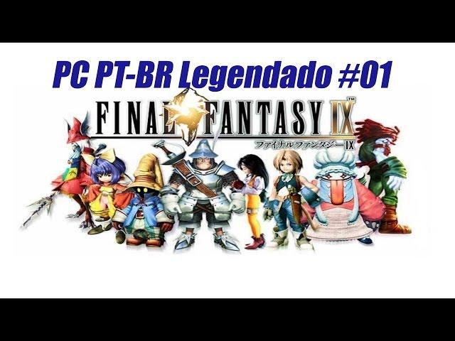 Final Fantasy IX PC PT-BR Legendado Parte 1