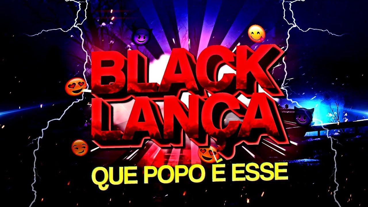 Black Lança X Que popo Gigante ( Versão Cangaceiro) @DJ David MM