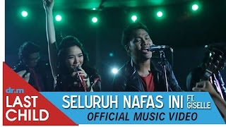 Video Last Child - Seluruh Nafas Ini ft. Gisella (OFFICIAL MUSIC VIDEO) download MP3, 3GP, MP4, WEBM, AVI, FLV Oktober 2018