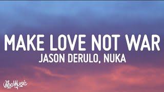 Jason Derulo, Nuka - Love Not War (The Tampa Beat) (Lyrics)