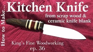 36 - How to make a Kitchen Chef Knife from Scrap Wood and Ceramic Blank thumbnail