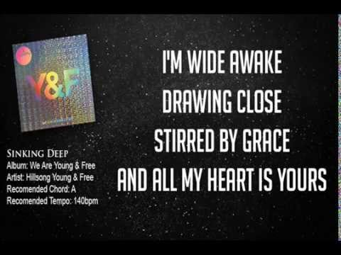 Hillsong Young and Free - Sinking Deep (Lyric Video) - YouTube