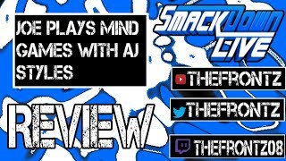 Joe plays mind games with AJ Styles: SMackdown LIve Review 8/14/18