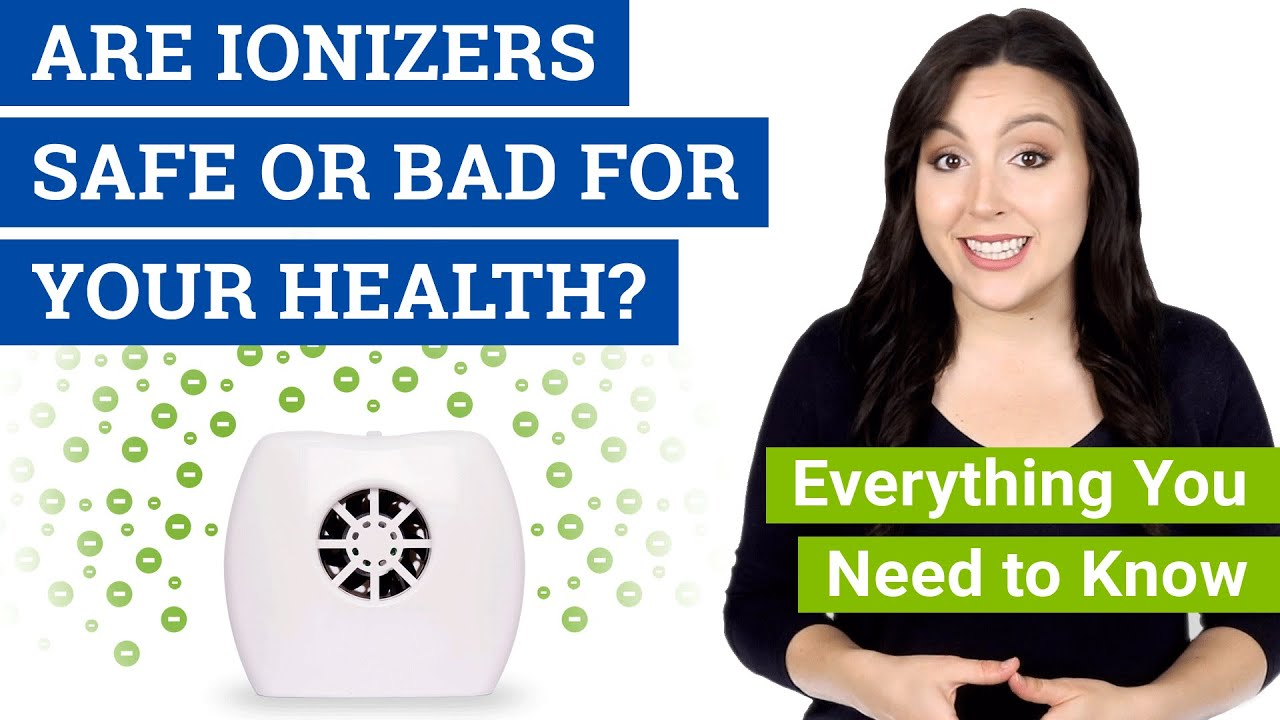 Are Ionizers Safe, Bad or Dangerous? (Are Ionic Air Purifiers Safe for Your Health)