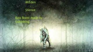 MtEden-Silence [Bass Boost] [1080p] [HD] [Dubstep]