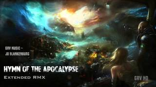 Hymn of the Apocalypse [Extended RMX] ~ GRV Music - Jo Blankenburg