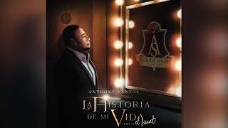 13. ANTHONY SANTOS – QUE HAY EN TU MIRADA- BACHATA - LA HISTORIA DE MI VIDA