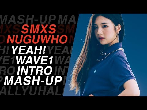 SHIMMixes x Nugu Who? - YEAH! (WAVE One: Intro Mash-Up)