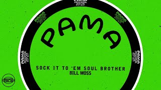 Bill Moss - Sock It to 'Em Soul Brother (Official Audio) | Pama Records