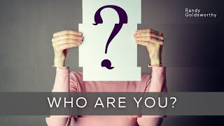 Who Are You? - Randy Goldsworthy