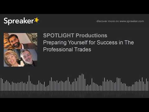 Preparing Yourself for Success in The Professional Trades