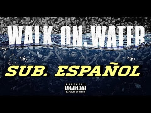 Eminem,Beyoncé - Walk On Water subtitulada español