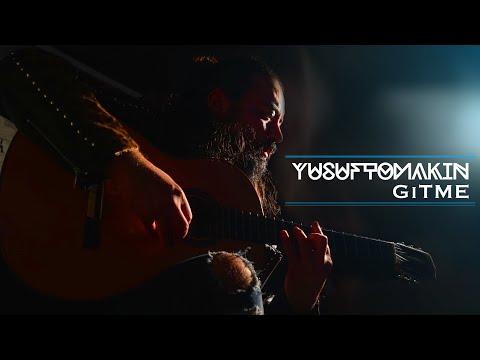 Yusuf Tomakin - Gitme