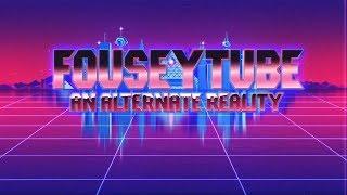 FouseyTube: An Alternate Reality [2]