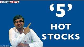"Must Watch | 5 High Growth ""Hot"" Stocks |"