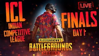 PUBG Mobile : ICL(Indian Competitive League) FINALS Day 1 | K18 *3min delay*