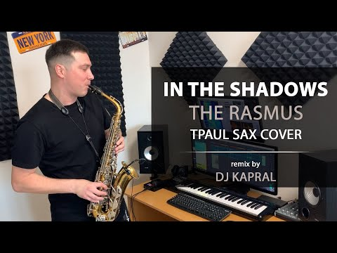 The Rasmus - In The Shadows (Dj Kapral Ft. TPaul Sax COVER)