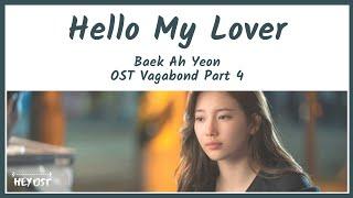Baek Ah Yeon (백아연) - Hello My Lover OST Vagabond Part 4 | Lyrics