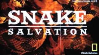 "Snake Salvation Theme Song!  ""My Salvation"" National Geographic Channel"