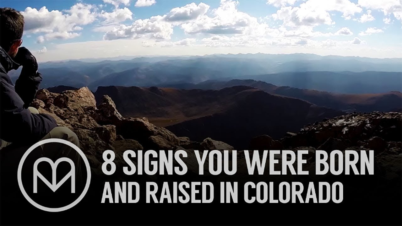 Signs You Were Born And Raised In Colorado YouTube - 9 signs you were born to travel