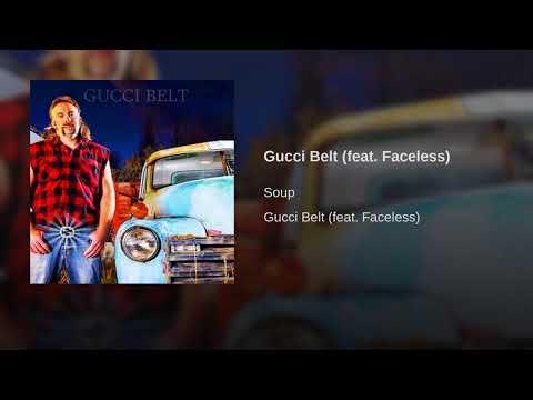 Soup - Gucci Belt ft. Faceless, maxmoefoe