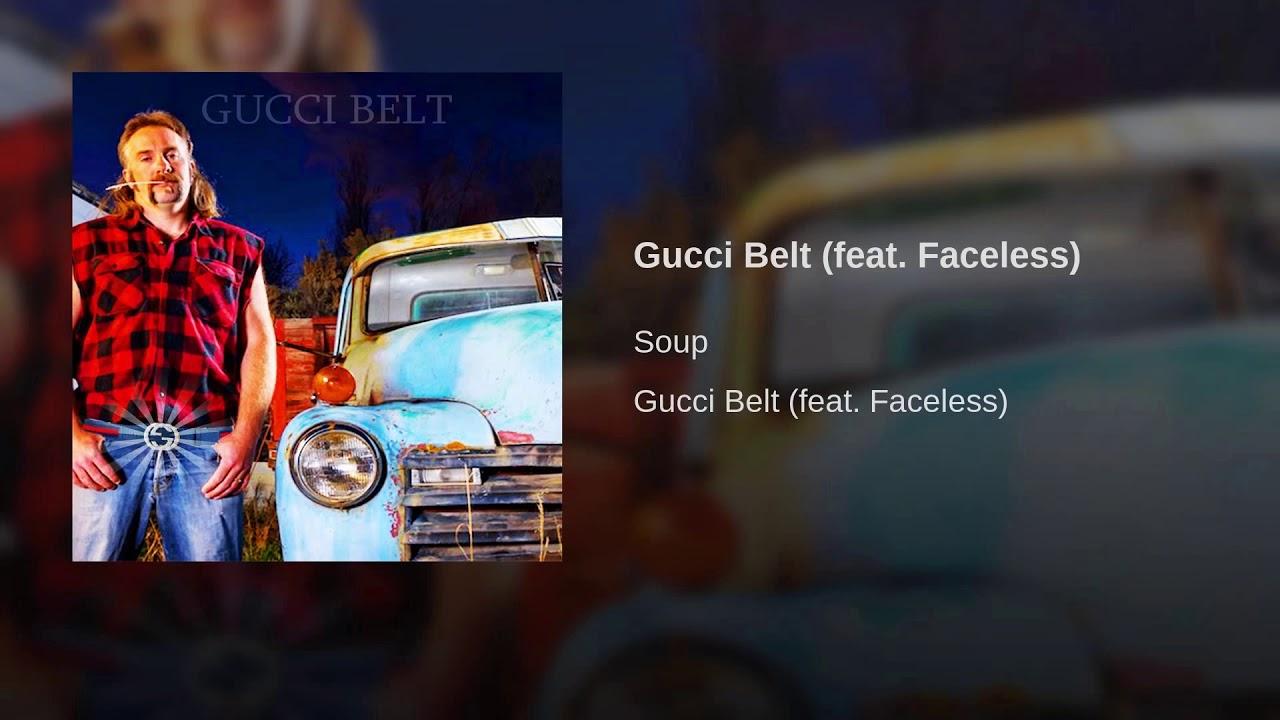 06fe14dd4d6 Soup - Gucci Belt ft. Faceless