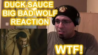 DUCK SAUCE BIG BAD WOLF REACTION