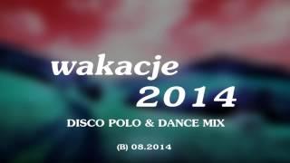 (B) DISCO POLO & DANCE MIX - WAKACJE 2014