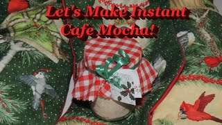 Instant Cafe Mocha! What A Great Holiday Gift Idea!