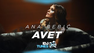 ANA BEBIC - AVET (OFFICIAL VIDEO)