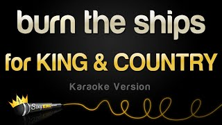 for KING & COUNTRY - burn the ships (Karaoke Version)