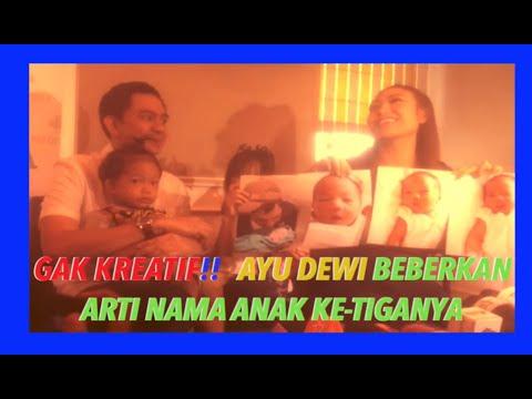 GAK KREATIF!! AYU DEWI BEBERKAN ARTI NAMA ANAK KE-TIGANYA - STAR UPDATE 04/10