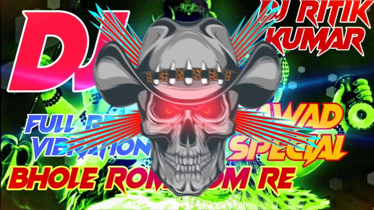 Bhole Rom Rom Re 2020 Kawad Special Song Dj Full Reggation Vibration Competition Mix Dj Ritik Kumar