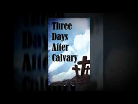 Three Days After Calvary