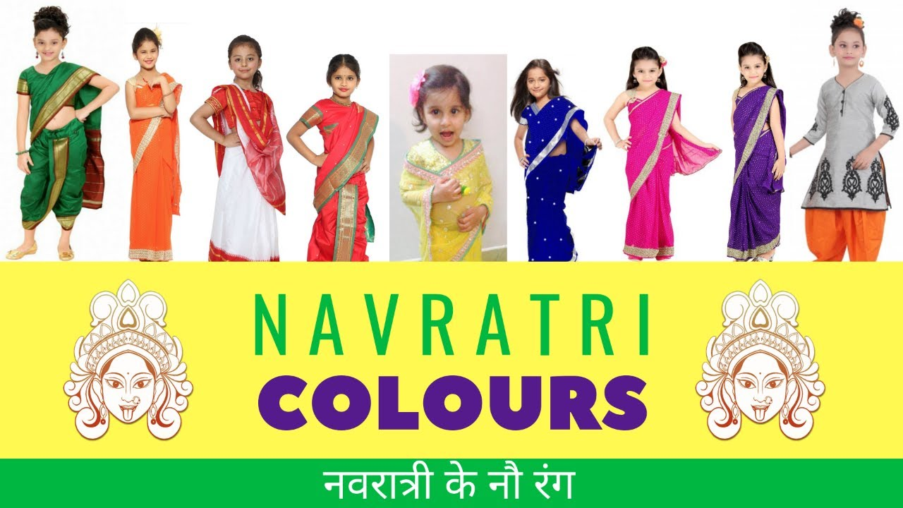 Colours of Navratri 9 Days for Saree, Kids and Nine forms of