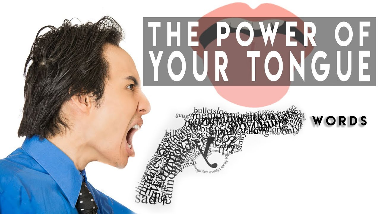 The Incredible Power of Your Tongue, Words Are Powerfull