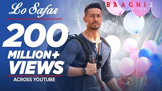 Lo Safar (Full Video Song) | Baaghi 2 (2018)
