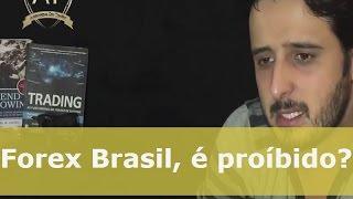 Forex - No Brasil é proibido???