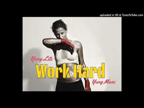 Yung Lite feat. Yung Mane- Work Hard