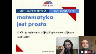 Matura z matematyki z eTrapezem. OKRĄG WPISANY I OPISANY NA TRÓJKĄCIE - LIVE #2 (06.03.2019 r.)
