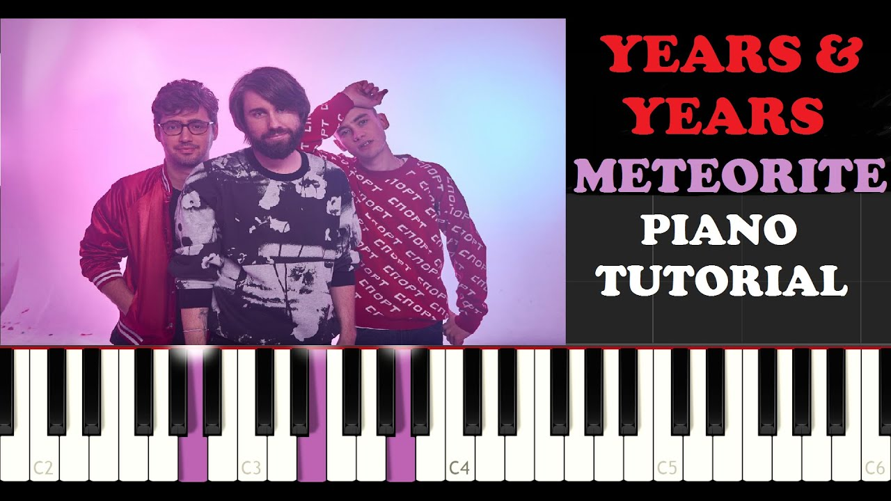 Years & Years - Meteorite (Piano Tutorial, Different Colour Each Hand)