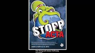 ACTA bleib uns vom Hals! - Der Song