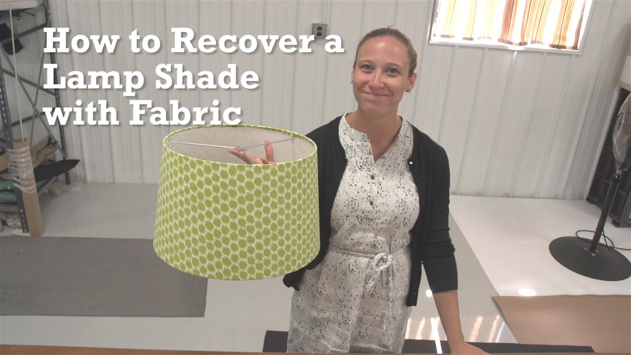 How to Recover a Lamp Shade with Fabric - YouTube