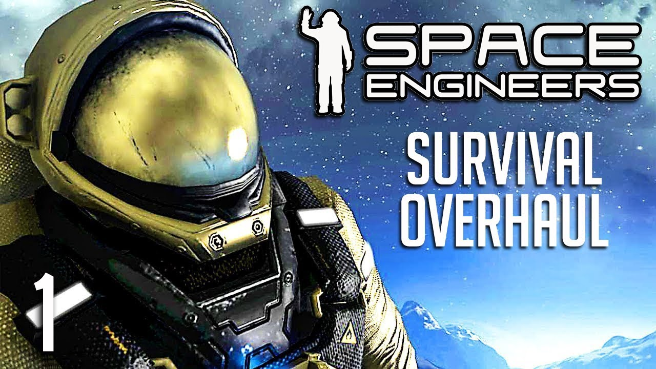 GETTING STARTED SOLO   SPACE ENGINEERS MAJOR SURVIVAL OVERHAUL - PART 1