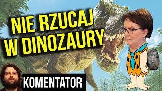 Ludzie Rzucali Kamieniami w Dinozaury Czyli Ewa Kopacz z PO Bredzi w Fakt24.pl - Analiza Komentator