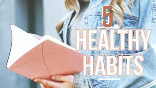 Five healthy habits that have changed my life //