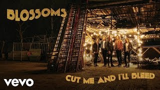 Blossoms - Cut Me and I'll Bleed (Official Audio)
